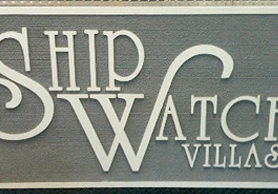 Ship Watch Villas dimensional sign produced by Crystal Coast Graphics.